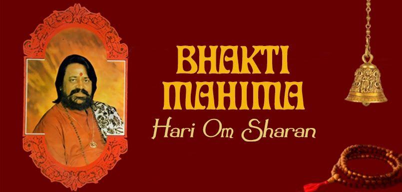Bhakti Mahima - Hari Om Sharan