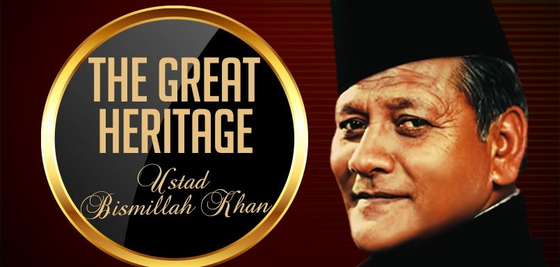 The Great Heritage - Ustad Bismillah Khan