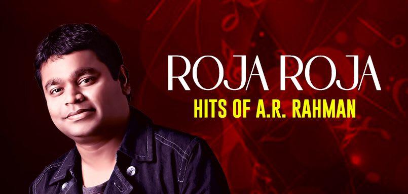 Roja Roja - Hits of A.R. Rahman