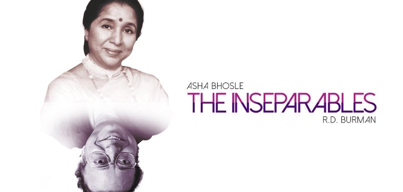The Inseparables Asha Bhosle & R.D. Burman
