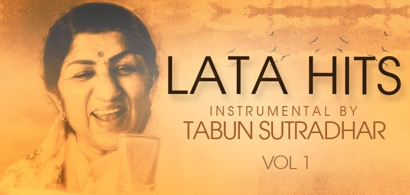 Lata Hits Instrumental By Tabun Sutradhar Vol 1