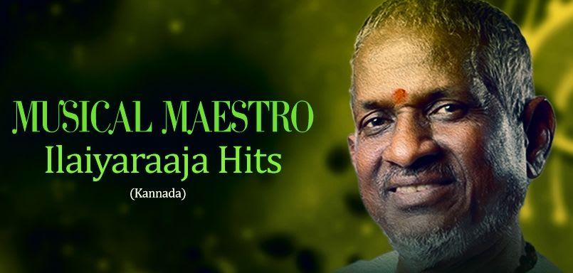 Musical Maestro Ilaiyaraaja Hits (Kannada)