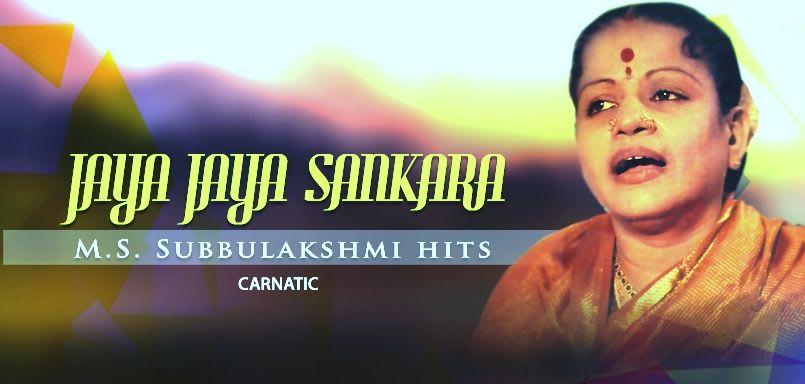 Jaya Jaya Sankara - M.S. Subbulakshmi Hits