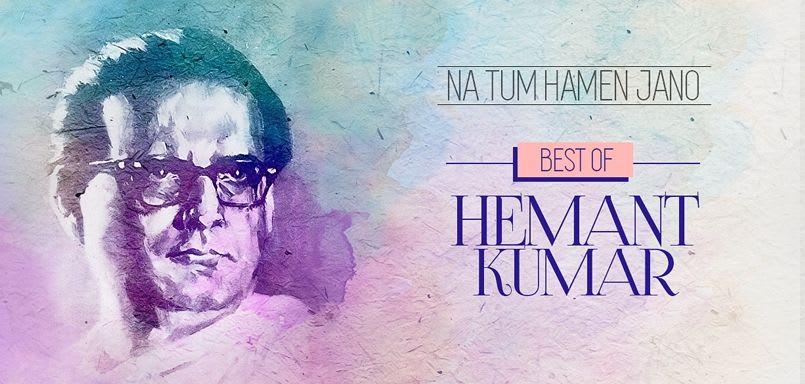 Best of Hemant Kumar - Na Tum Hamen Jano