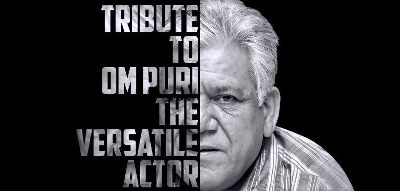 Tribute To Om Puri - The Versatile Actor