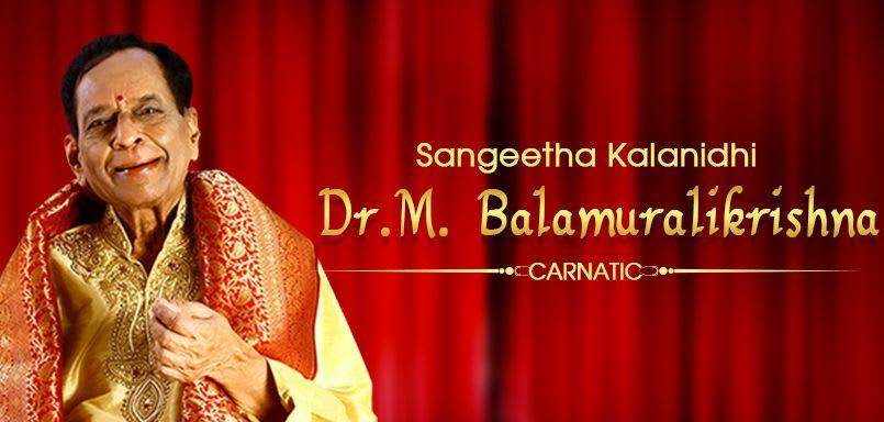 Sangeetha Kalanidhi Dr. M. Balamuralikrishna - Carnatic