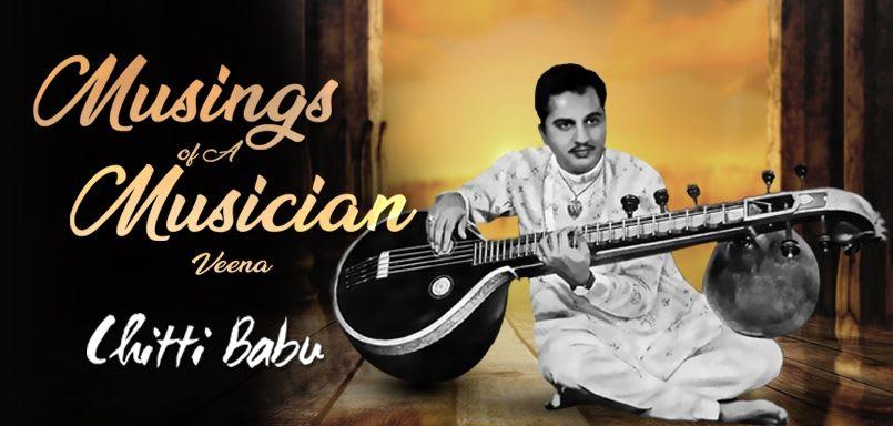 Musings of A Musician - Veena -  Chitti Babu