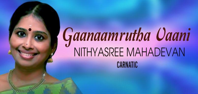 Gaanaamurthavani - Nithyasree  Mahadevan