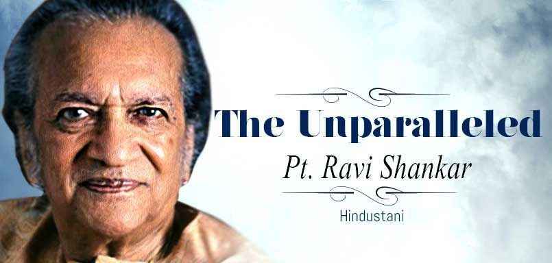 The Unparalleled Pt. Ravi Shankar