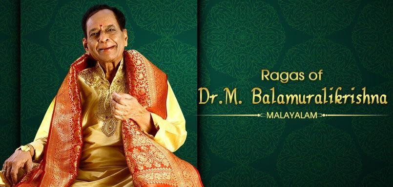 Ragas of Dr.M. Balamuralikrishna - Malayalam