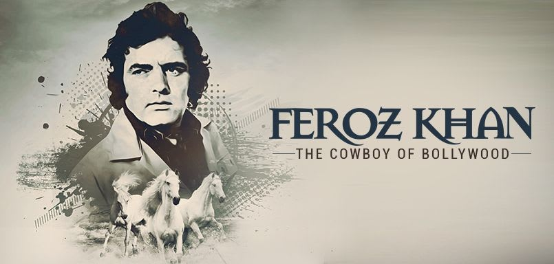 Feroz Khan The Cowboy of Bollywood