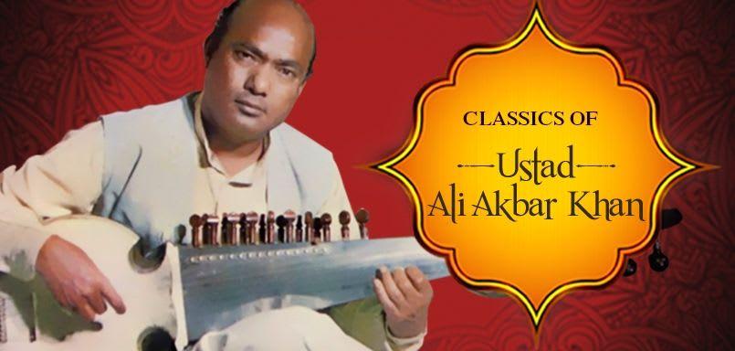 Classics of Ustad Ali Akbar Khan