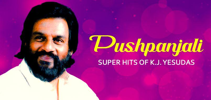 Pushpanjali - Super Hits ofK.J. Yesudas