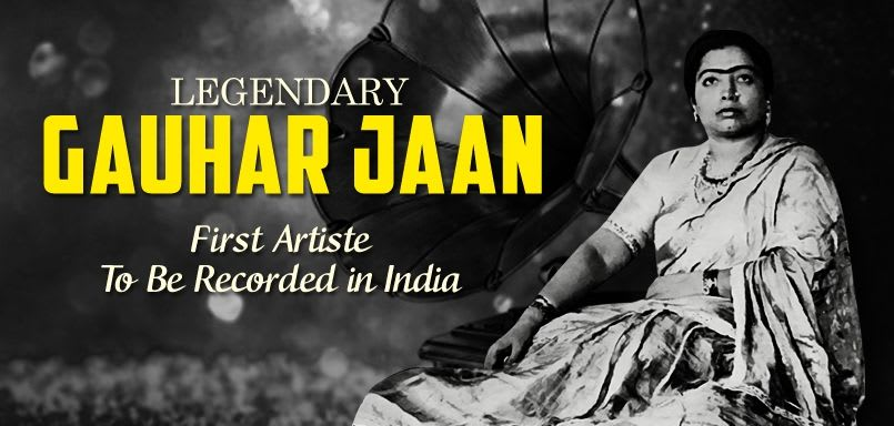 Legendary Gauhar Jaan (First Artiste To Be Recorded in India)