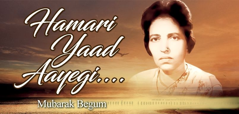 Hamari Yaad Aayegi - Mubarak Begum