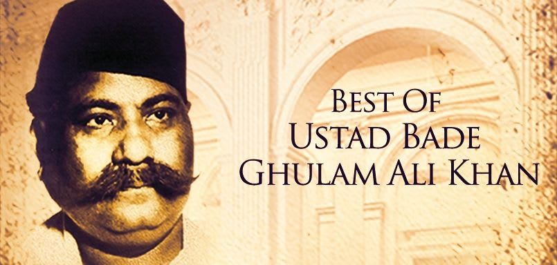 Best Of Ustad Bade Ghulam Ali Khan.