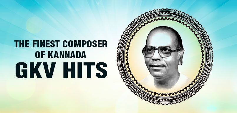 The Finest Composer of Kannada - GKV Hits