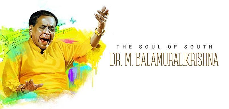 The Soul Of South - Dr.M. Balamuralikrishna