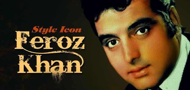 Style Icon - Feroz Khan