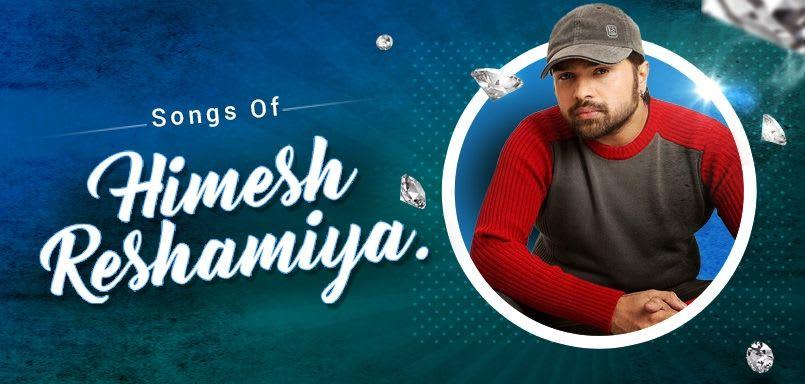 Songs of Himesh Reshamiya