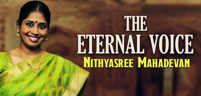 The Eternal Voice -  Nithyasree Mahadevan