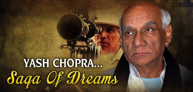Yash Chopra - Saga Of Dreams