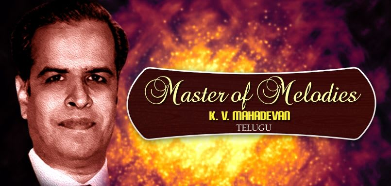 Master of Melodies - K. V. Mahadevan