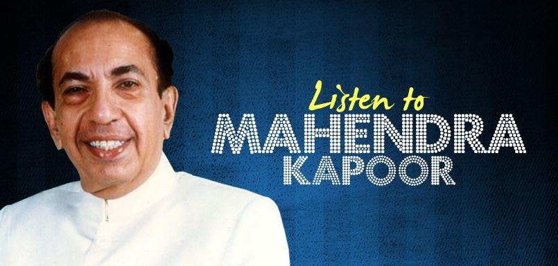 Listen to Mahendra Kapoor