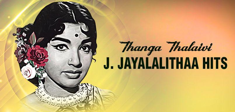 Thanga Thalaivi -J. Jayalalithaa Hits