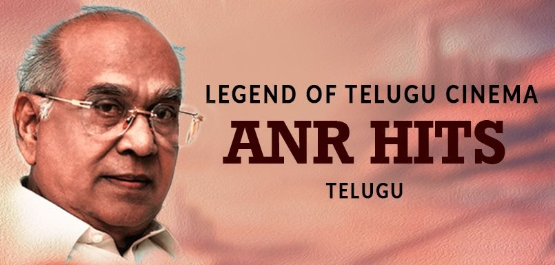 Legend of Telugu Cinema- ANR Hits