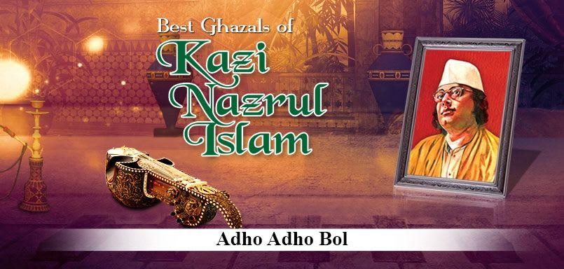 Adho Adho Bol - Best Ghazals Of Nazrul Islam