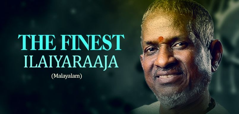 The Finest- Ilaiyaraaja (Malayalam)