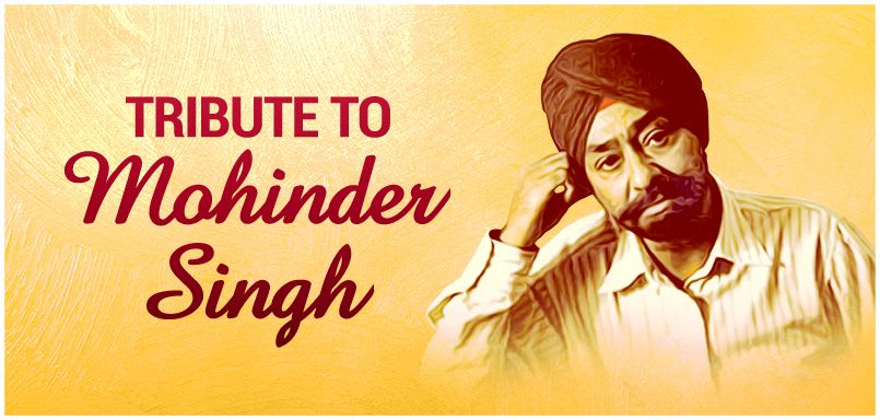 Tribute To Mohinder Singh