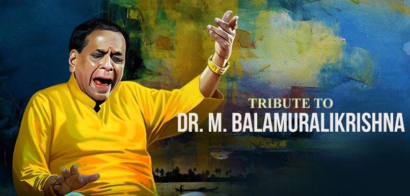 Tribute To Dr. M. Balamuralikrishna
