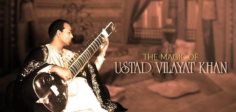 The Magic of Ustad Vilayat Khan