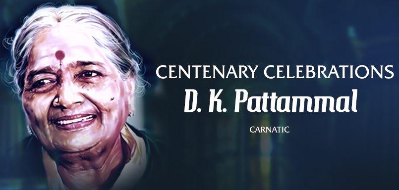 Centenary Celebrations -D.K. Pattammal