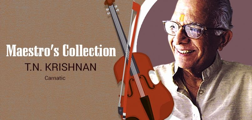 Maestro's Collection-T.N. Krishnan