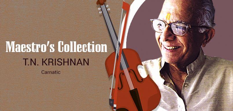 Maestro's Collection-T.N. Krishnan