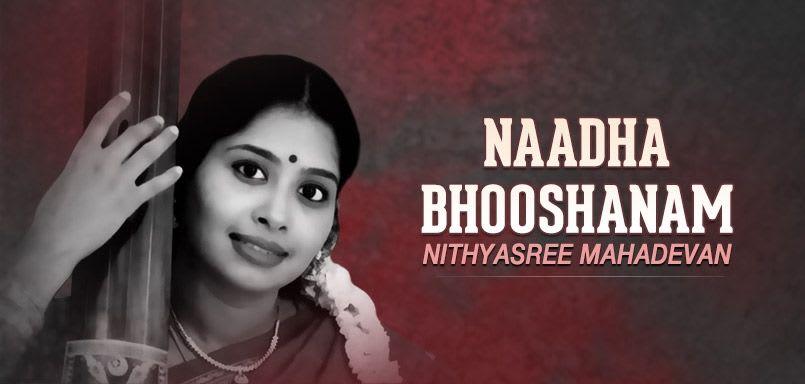 Naadha Bhooshanam - Nithyasree Mahadevan