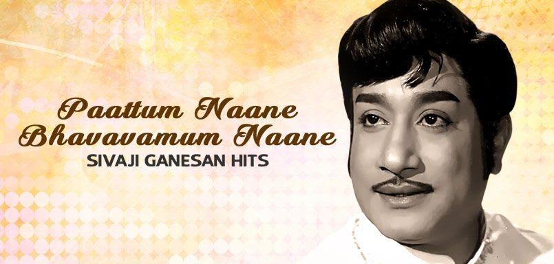 Paattum Naane Bhavavamum Naane - Sivaji Ganesan Hits