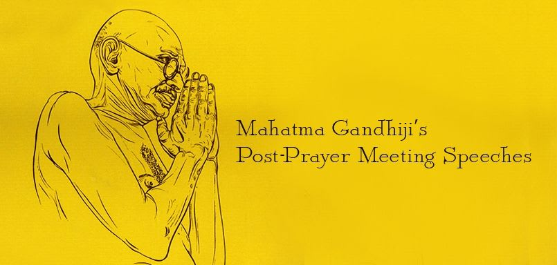 Mahatma Gandhijis Post Prayer Meeting Speeches