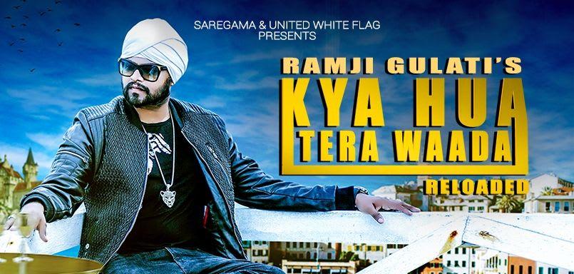 Kya Hua Tera Waada Reloaded - Ramji Gulati