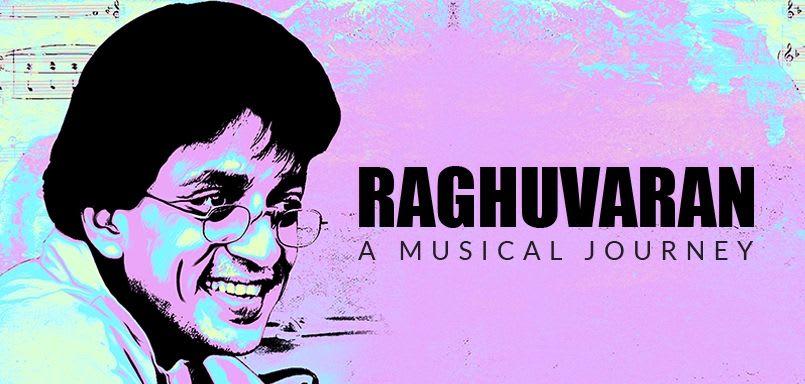 Raghuvaran - A Musical Journey